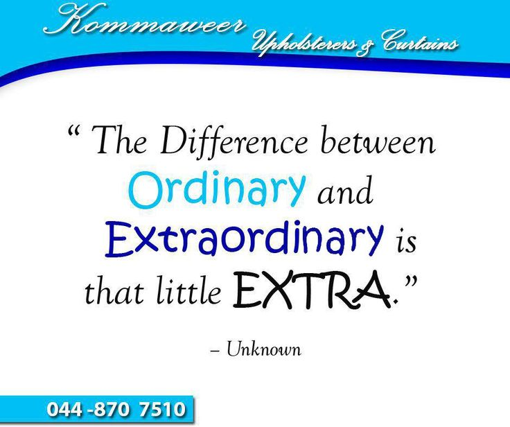 """"""" The Difference between Ordinary and Extraordinary is that little EXTRA."""" – Unknown #SundayMotivations #Kommaweer"""