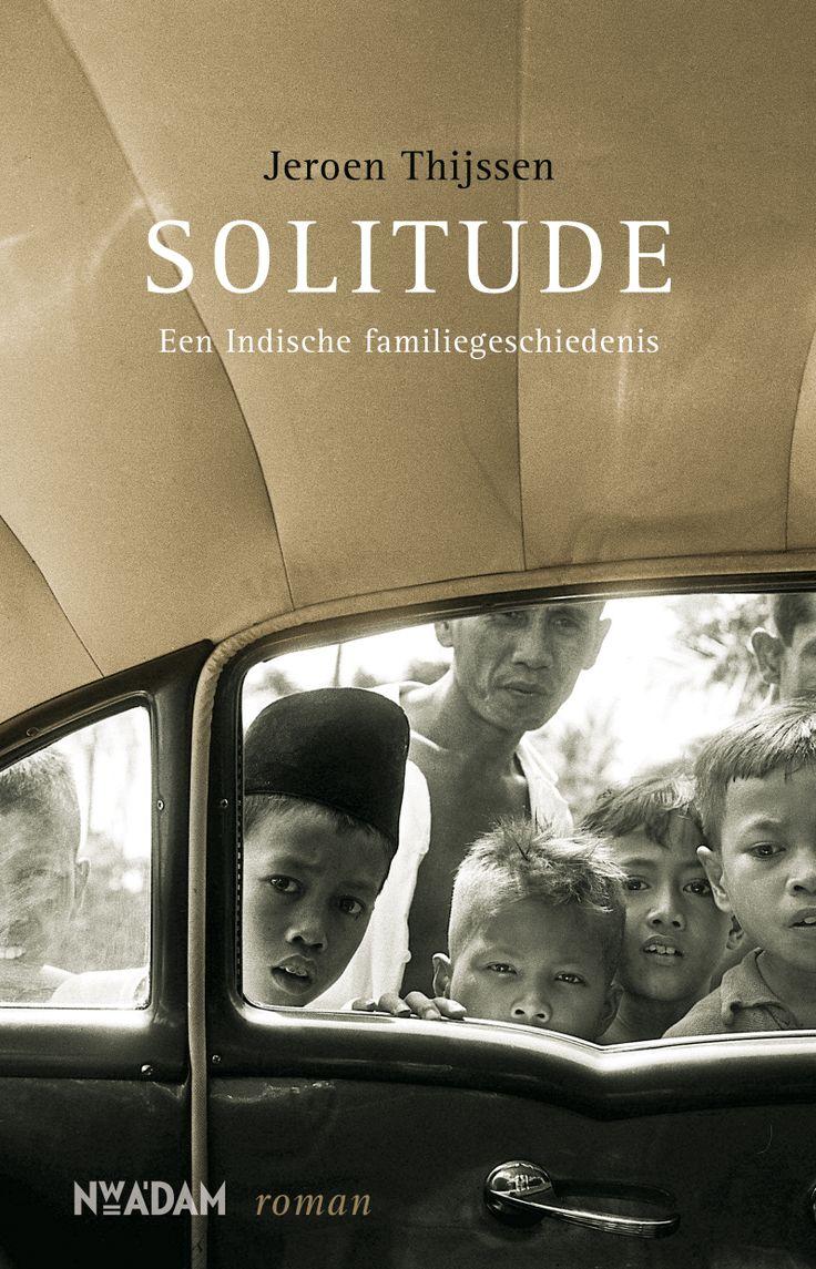 'Solitude' van Jeroen Thijssen is een prachtige Indische familliegeschiedenis. Deze roman verschijnt in augustus.