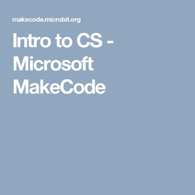 Intro to CS - Microsoft MakeCode