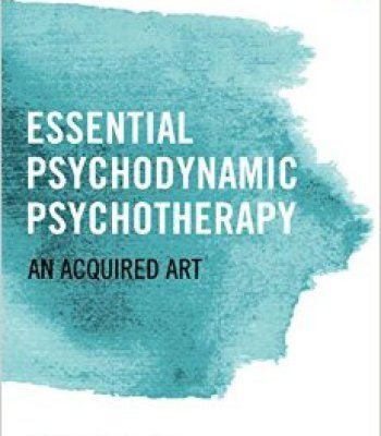 Essential Psychodynamic Psychotherapy: An Acquired Art PDF