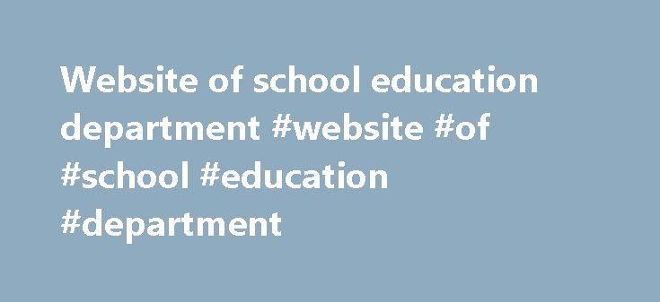 Website of school education department #website #of #school #education #department http://education.remmont.com/website-of-school-education-department-website-of-school-education-department-3/  #website of school education department # Virtual ESSA Stakeholder Meeting Nov. 2 Commissioner Cassellius and other MDE staff were on the road throughout October to talk about the basics of the Every Student Succeeds Act (ESSA) and answer questions and gather input from stakeholders about the new…