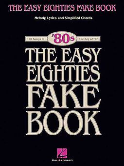 (Easy Fake Book). 100 '80s favorites, all made easy-to-play with simplified, yet authentic-sounding chords and complete lyrics. Includes: Against the Wind * Brass in Pocket * Call Me * Down Under * Endless Love * Footloose * Gloria * Hello * Hurts So Good * Jessie's Girl * Jump * Rebel Yell * Southern Cross * Thriller * Time After Time * We Are the World * and dozens more!