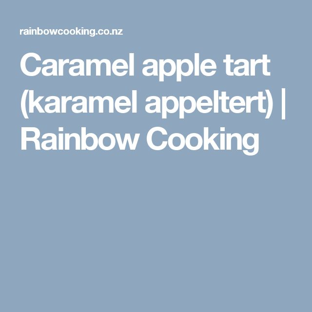 Caramel apple tart (karamel appeltert)   Rainbow Cooking