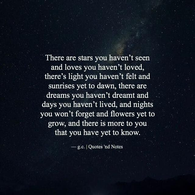 """""""There are stars you haven't seen and loves you haven't loved."""" — g.c. —via (http://ift.tt/29HVT55)"""