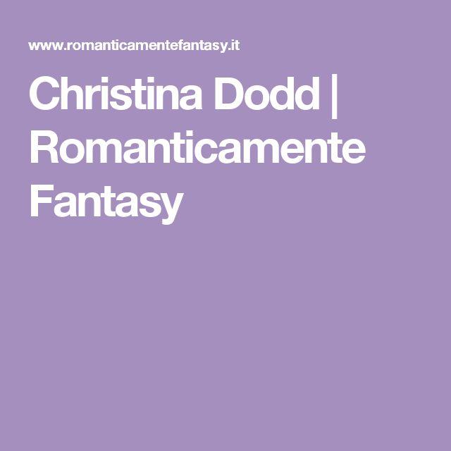 Christina Dodd | Romanticamente Fantasy