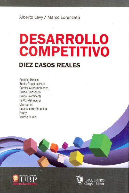 Levy, Alberto, Lorenzatti, Marco. Desarrollo competitivo: diez casos reales. Editorial: Brujas, 2010. ISBN: 9781449223762. Disponible en: Libros electrónicos EBRARY