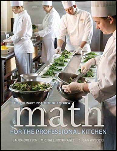 Math for the Professional Kitchen: The Culinary Institute of America (CIA), Laura Dreesen, Michael Nothnagel, Susan Wysocki: 9780470508961: Amazon.com: Books