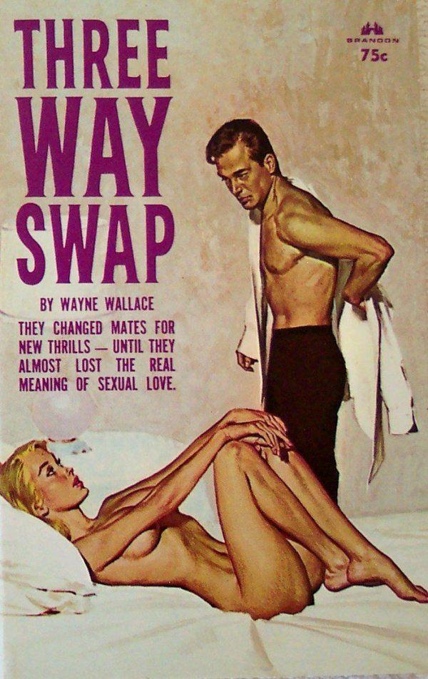 THREE WAY SWAP #pulp #cover #sex #vintage #art #paperback