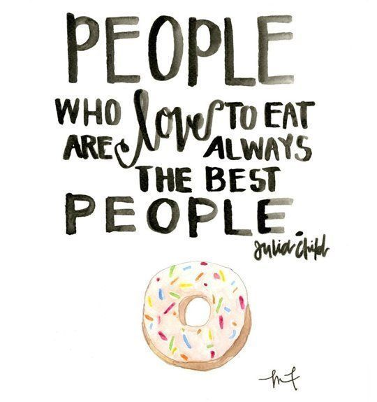 Love For Food Quotes: 25+ Best Cute Food Quotes On Pinterest
