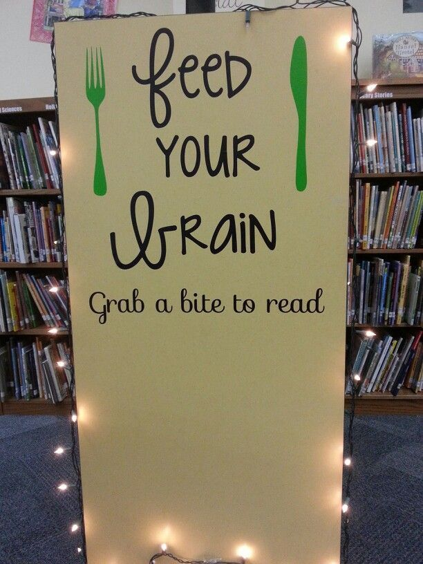 Feed Your Brain Grab a Bite to Read - library bulletin board inspiration