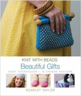 Knit with Beads: Beautiful Gifts: Scarlet Taylor: