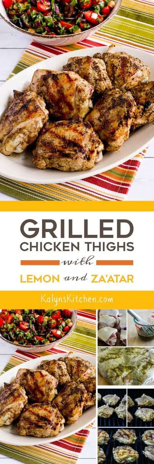MONDAY, JUNE 20, 2016  Grilled Chicken Thighs with Lemon and Za'atar are perfect for an easy summer dinner, and this tasty grilled chicken is low-carb, Keto, low-glycemic, gluten-free, South Beach Diet friendly, dairy-free, Paleo, and Whole 30 approved. [found on KalynsKitchen.com]