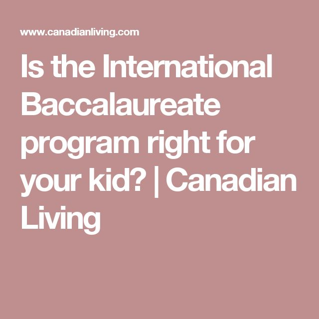 Is the International Baccalaureate program right for your kid? | Canadian Living