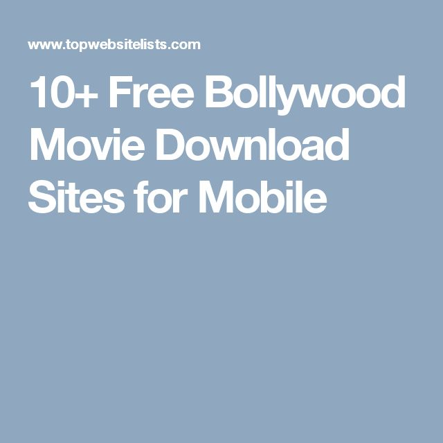 10+ Free Bollywood Movie Download Sites for Mobile