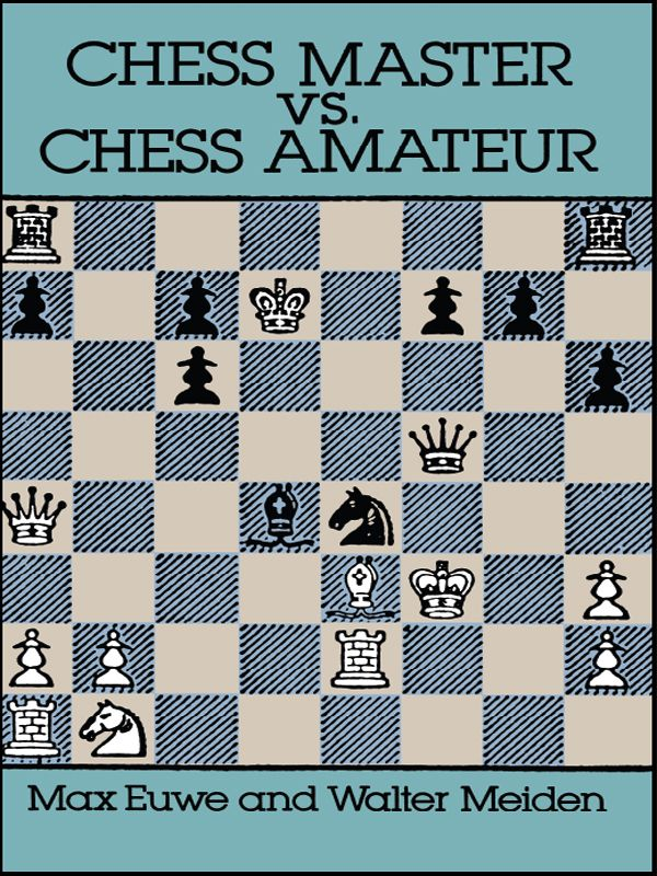 Chess Master vs. Chess Amateur by Max Euwe   Twenty-five chess games chosen, arranged, and annotated to help amateurs learn how to avoid a variety of weak strategic and tactical moves. Selected, with commentary, by World Chess Champion Max Euwe and by Walter Meiden, an amateur player, the games point out graphically how the chess master exploits characteristic errors of the amateur.