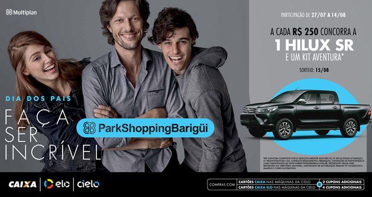 ParkShoppingBarigüi vai sortear uma Hilux com kit aventura na promoção do Dias dos Pais   ParkShoppingBarigüi