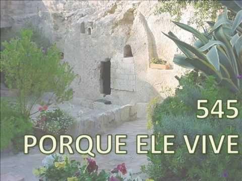 PORQUE ELE VIVE - Harpa Cristã | Letras.mus.br