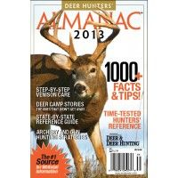 Deer Hunter's Almanac 2013  Almanac includes:    Archery and gun hunting strategies  Deer camp stories  Step-by-step venison care