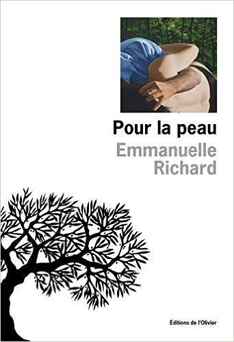 Amazon.fr - Pour la peau - Emmanuelle Richard - Livres