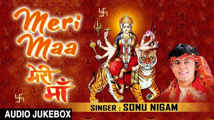 Meri Maa Devi Bhajans By SONU NIGAM I Full Audio Songs Juke Box