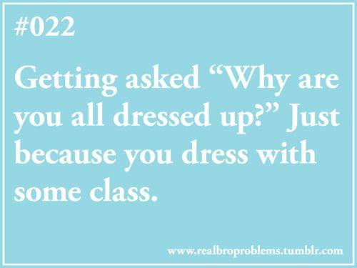 exactly x10!: Girls, Dreams Closet, Dresses Up, Feelings Good, Fashion Closet, My Life, Class, So True, Serious Folk