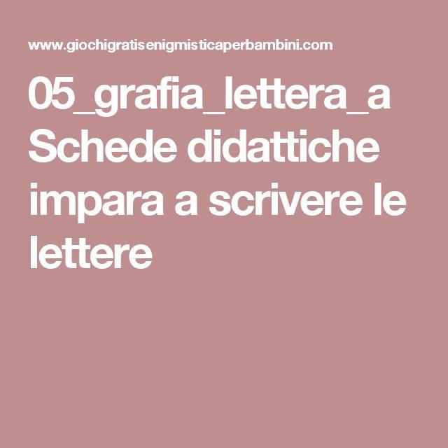 05_grafia_lettera_a Schede didattiche impara a scrivere le lettere