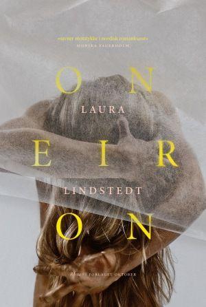 Kjøp 'Oneiron, en fantasi om sekundene etter døden' av Laura Lindstedt fra Norges raskeste nettbokhandel. Vi har følgende formater tilgjengelige: Innbundet, E-bok | 9788249516896