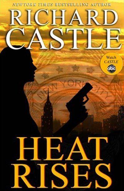Richard Castle - Heat Rises - Richard Castle book 3.  If you like the TV show on ABC you should enjoy the books