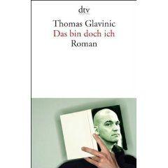 Das bin doch ich, Thomas Glavinic 2014/19