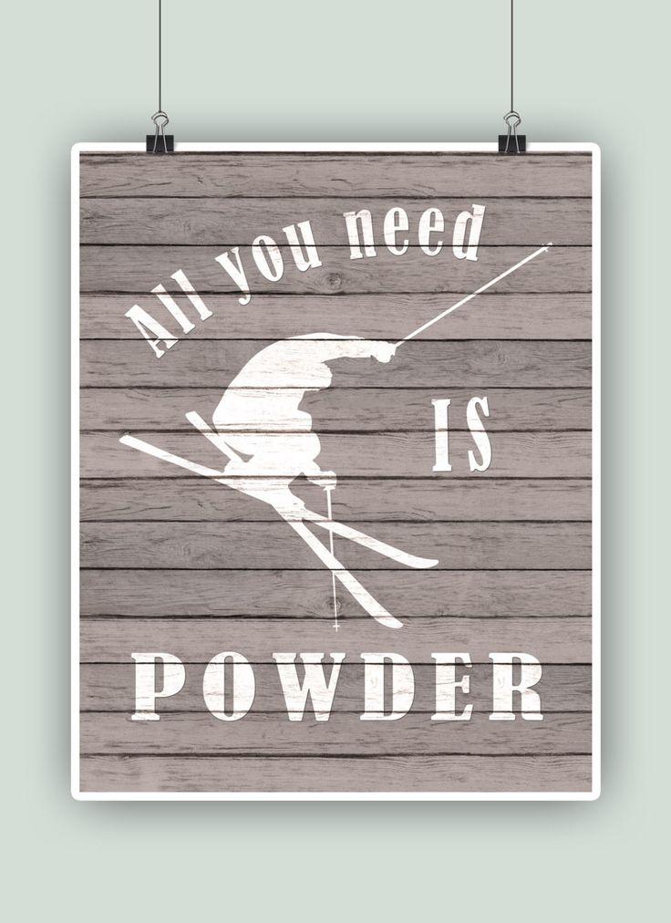 Ski Art ,All you need is powder, Ski quote print, Adventure Poster, Skiing print, Skier gift, Cottage decor, Sport poster, Ski school decor by PrintCorner on Etsy
