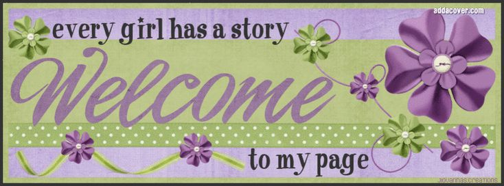 Every Girl Has A Story Welcome To My Page Facebook Covers, Every Girl Has A Story Welcome To My Page FB Covers, Every Girl Has A Story Welcome To My Page Facebook Timeline Covers, Every Girl Has A Story Welcome To My Page Facebook Cover Images