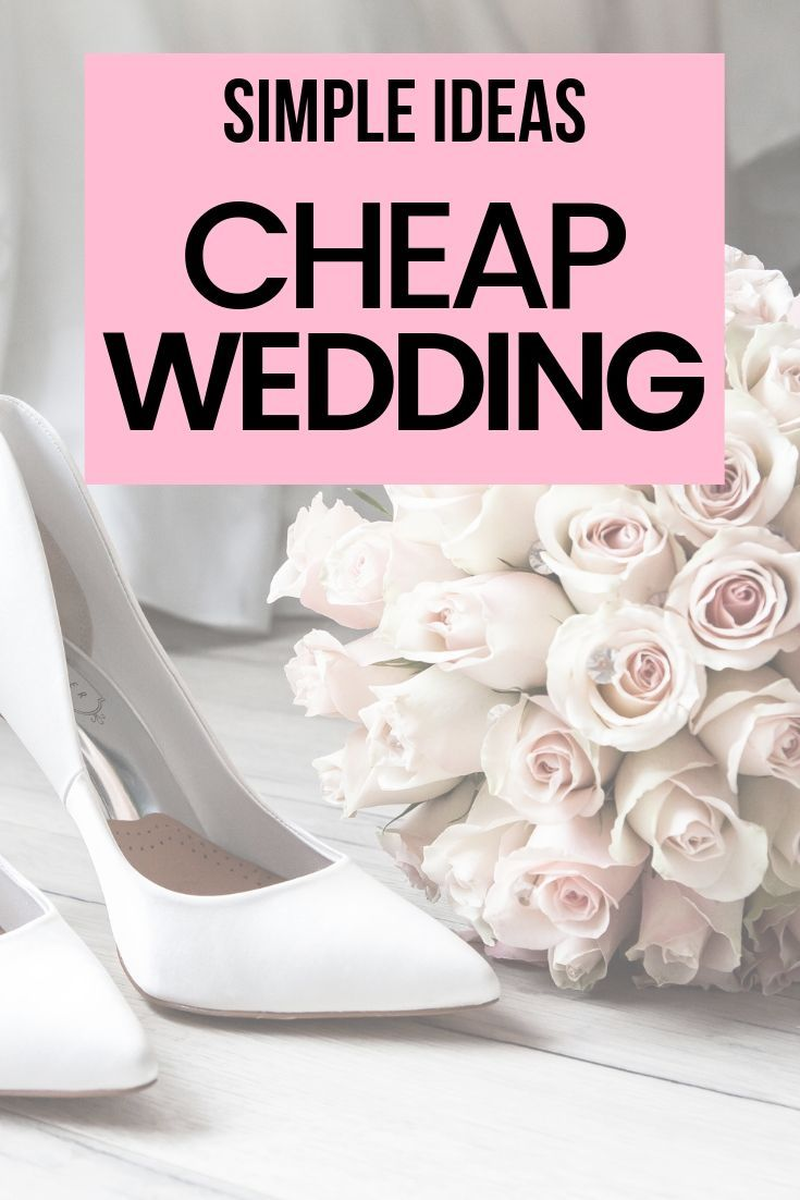 How To Have A Cheap Wedding For Under 1 000 Wedding Costs Cheap Wedding Low Cost Wedding