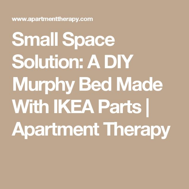 Small Space Solution: A DIY Murphy Bed Made With IKEA Parts | More ...