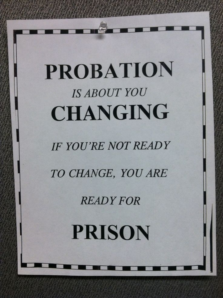Probation = Change; or go to Prison; quote.