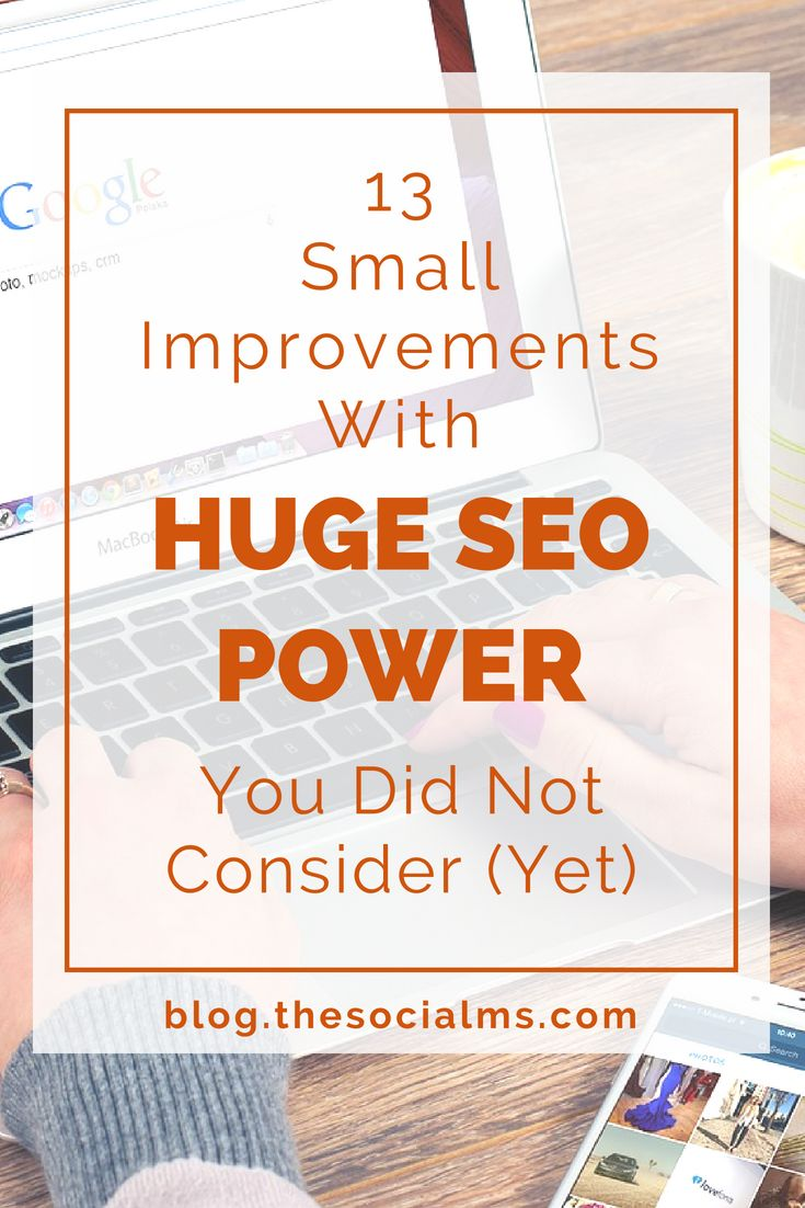 13 Small Tweaks For Huge SEO Improvement You Did Not Consider (Yet)