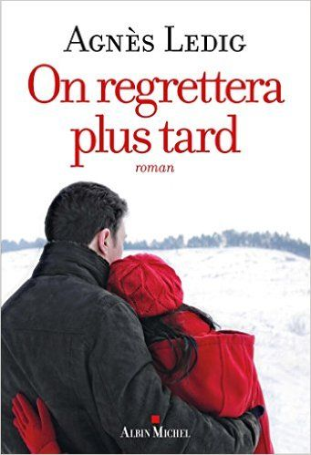 Amazon.fr - On regrettera plus tard - Agnès Ledig - Livres