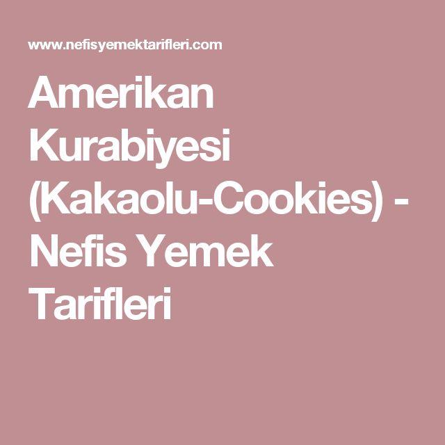 Amerikan Kurabiyesi (Kakaolu-Cookies) - Nefis Yemek Tarifleri
