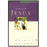 Jesus: The Greatest Life of All  Chuck Swindoll