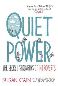 The monumental bestseller Quiet has been recast in a new edition that empowers introverted kids and teens   Susan Cain sparked a worldwide conversation when she published Quiet: The Power of Introverts...