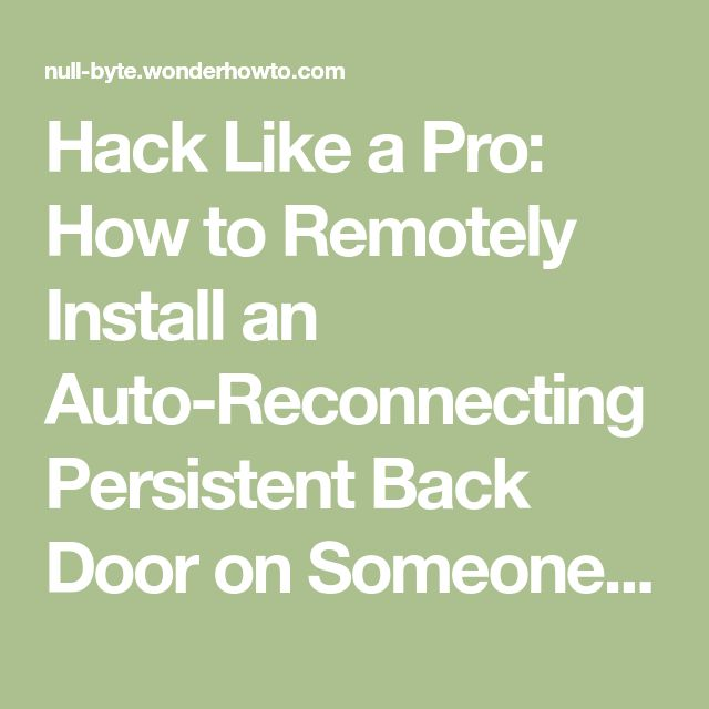 Hack Like A Pro How To Remotely Install An Auto