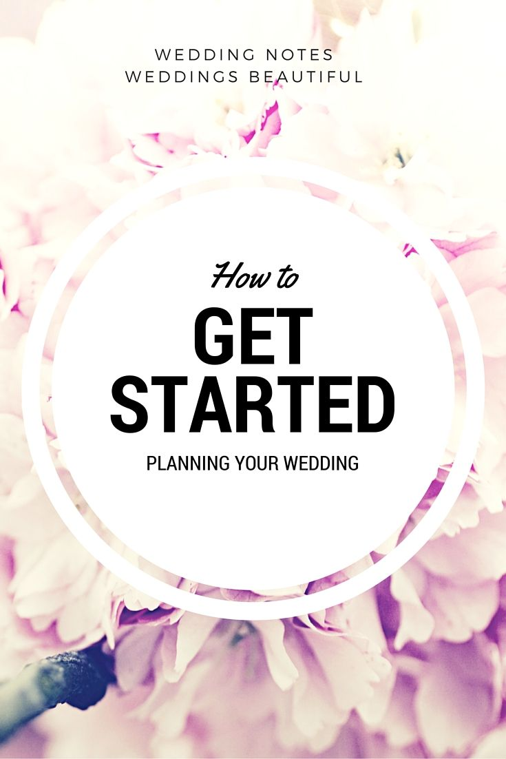 How To Get Started Planning Your Wedding