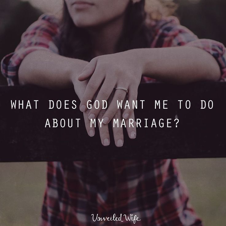 What Does God Want Me To Do About My Marriage?