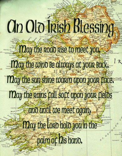 An Old Irish Blessing-Happy St. Patrick's Day my Friends!