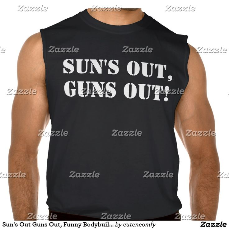 Sun's Out Guns Out, Funny Bodybuilding Arms Muscle