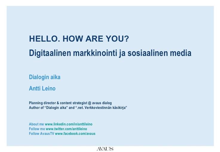 digitaalinen-markkinointi-ja-sosiaalinen-media by Antti Leino via Slideshare
