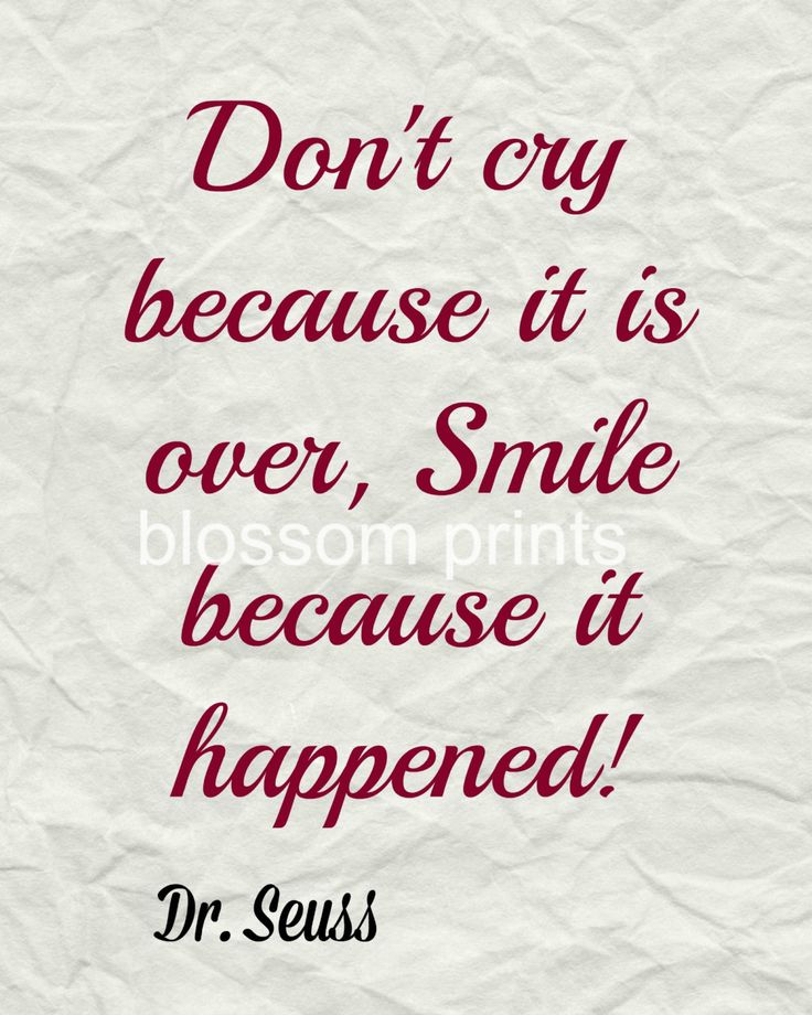 Don't cry because it is over, Smile because it happened   Dr Seuss by Blossomsvintageprint on Etsy