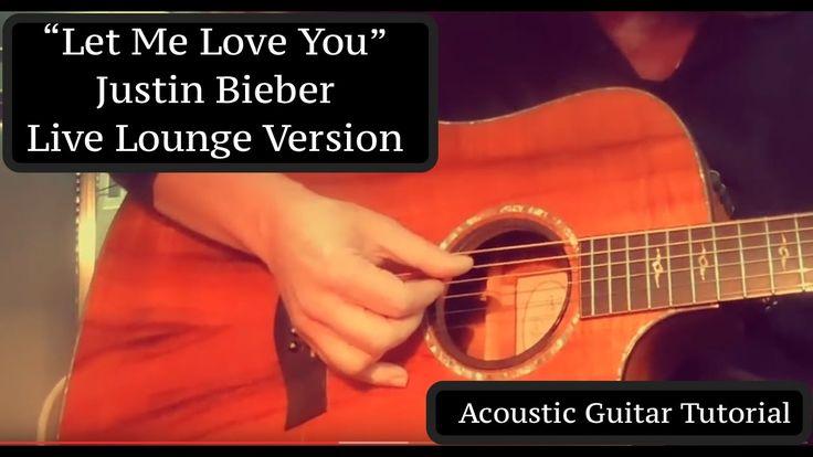 """Let Me Love You"" - Justin Bieber/Andrew Watt Live Lounge Version - Guitar Tutorial - YouTube"