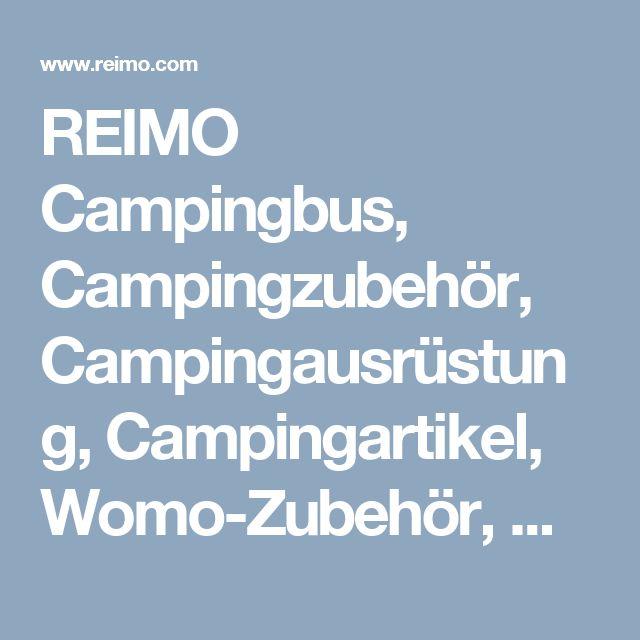 REIMO Campingbus, Campingzubehör, Campingausrüstung, Campingartikel, Womo-Zubehör, Wohnmobil-Zubehör, Ausbau VW T5, Aufstelldach, Wohnwagen-Zubehör