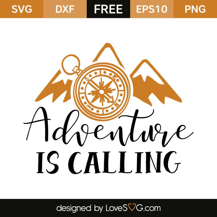 {downloaded} Free SVG, EPS, DXF and PNG files. Silhouette, Cricut Explore and more. mountains and compassadventure is calling would look cute on a bedroom wall