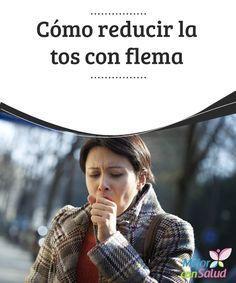 Cómo reducir la tos con flema   Gracias a la tos el organismo expulsa los agentes extrañosque están obstaculizando las vías respiratorias. Puede aparecer cuando estamos resfriados, si tenemos asma o alguna infección pulmonar o incluso por alergias y respirar sustancias nocivas.